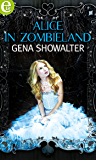 Alice in zombieland (White Rabbit Chronicles Vol. 1)