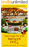 The Case of the Broken Doll (An Inspector David Graham Cozy Mystery Book 4)