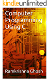 Computer Programming Using C: Introduction to Computing