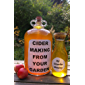 Cider Making From Your Garden: alcoholic apple cider, an English method (English Edition)