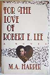 For the Love of Robert E. Lee: A Novel Hardcover