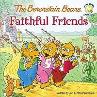 The Berenstain Bears Faithful Friends (Berenstain Bears/Living Lights: A Faith Story)