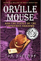 Orville Mouse and the Puzzle of the Capricious Shadows (Orville Wellington Mouse Adventures Book 3) Kindle Edition