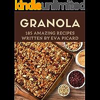 185 Amazing Granola Recipes: The Best Granola Cookbook on Earth