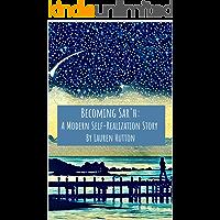 Becoming Sar'h: A Modern Self-Realization Story (Becoming Sar'h Book Series 2)