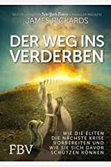 Der Weg ins Verderben: Wie die Eliten die nächste Krise vorbereiten und wie Sie sich davor schützen können (German Edition) Kindle Edition