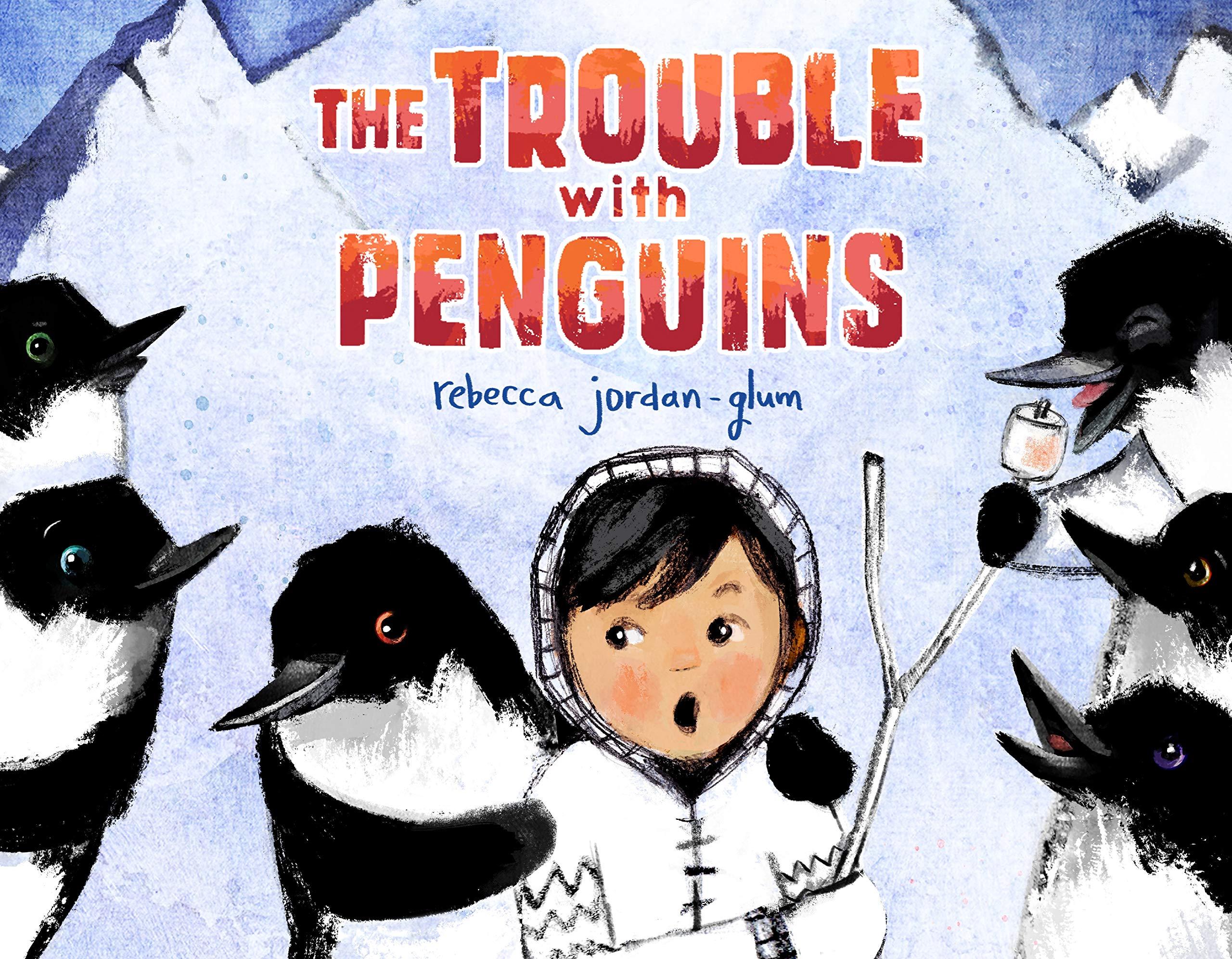 The Trouble with Penguins: Jordan-Glum, Rebecca, Jordan-Glum, Rebecca: 9781250208484: Amazon.com: Books
