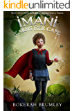 Imani Earns Her Cape: A Middle Grade Novel