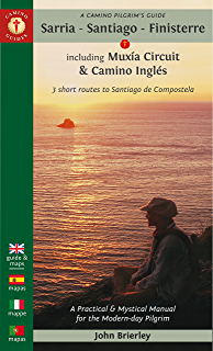 A Camino Pilgrims Guide Sarria - Santiago - Finisterre: Including Múxia Circuit & Camino Inglés