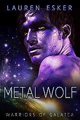 Metal Wolf (Warriors of Galatea Book 1) Kindle Edition