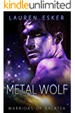 Metal Wolf (Warriors of Galatea Book 1)