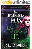 How the Dead Lie (Havenwood Falls Book 17)