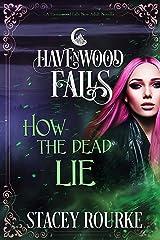 How the Dead Lie: (A Havenwood Falls Novella) Kindle Edition