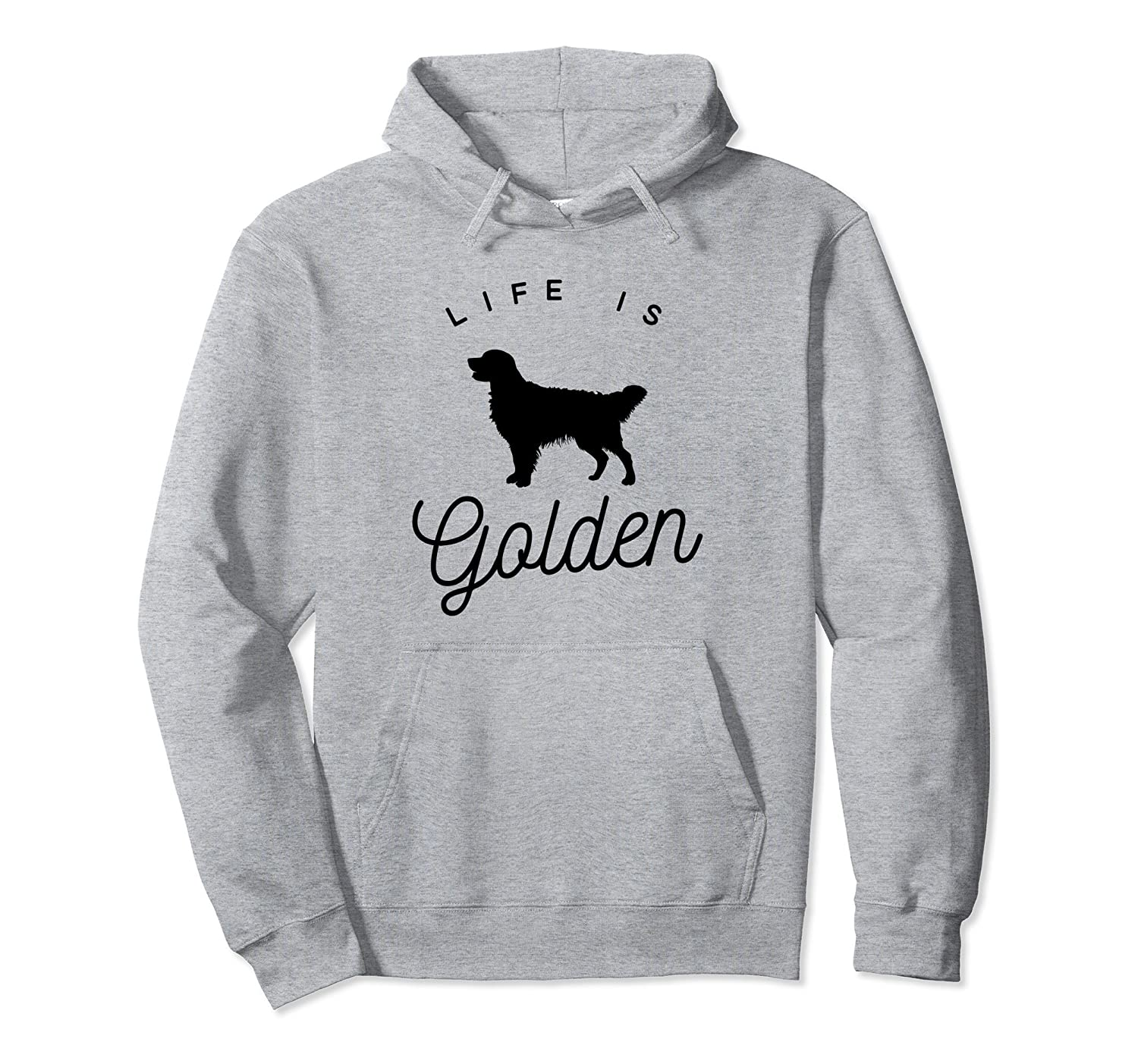 Life is Golden Pullover Hoodie for Golden Retriever lovers-mt