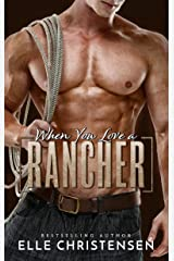 When You Love a Rancher: Ranchers Only Series Kindle Edition