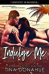 Indulge Me (Wanna Be Bad Book 1) Kindle Edition