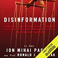 Disinformation: Former Spy Chief Reveals Secret Strategies for Undermining Freedom Attacking Religion and Promoting Terrorism