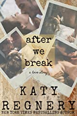 After We Break: a love story Kindle Edition