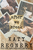 After We Break: a love story