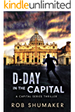 D-Day in the Capital (Capital Series Book 4)