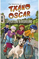 Operation Bloodhound: Illustrated children's book, age 7-12 (The adventures of Txano and Oscar Book 2) Kindle Edition