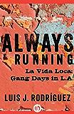 Always Running: La Vida Loca: Gang Days in L.A. (English Edition)
