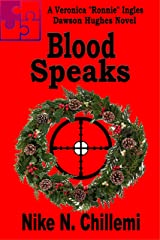 "Blood Speaks: A Veronica ""Ronnie"" Ingels/Dawson Hughes Novel, Book Three (Authorized Operations 2) Kindle Edition"