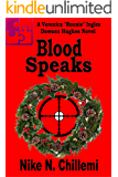"""Blood Speaks: The Veronica """"Ronnie"""" Ingels/Dawson Hughes Trilogy, Book Three (Authorized Operations 2)"""