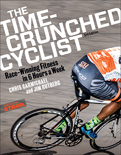 The Time-Crunched Cyclist: Race-Winning Fitness in 6 Hours a Week; 3rd Ed. (The Time-Crunched Athlete)