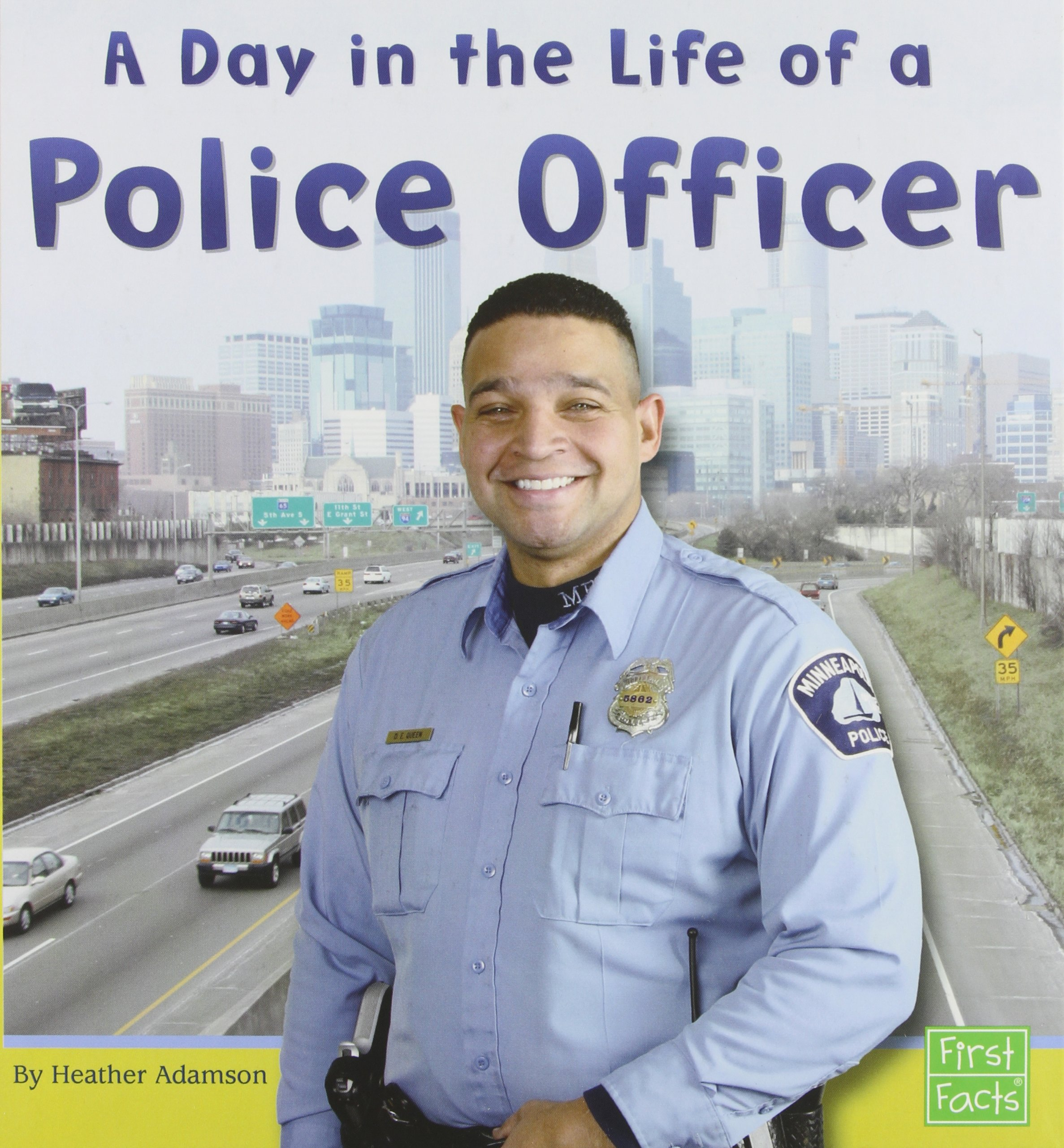 A Day in the Life of a Police Officer (Community Helpers at Work)
