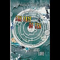 The Fate of Ten (Lorien Legacies Book 6)