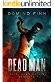 Dead Man (Black Magic Outlaw Book 1)