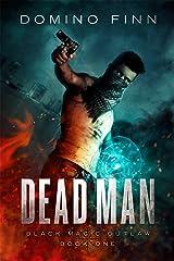 Dead Man (Black Magic Outlaw Book 1) Kindle Edition