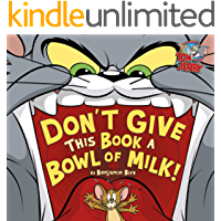 Don't Give This Book a Bowl of Milk! (Tom and Jerry)
