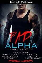 Bad Alpha: Manlove Edition Kindle Edition