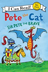 Pete the Cat: Sir Pete the Brave (My First I Can Read) Kindle Edition