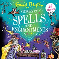 Stories of Spells and Enchantments: Bumper Short Story Collections, Book 40