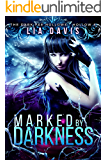 Marked by Darkness: Dark Fae Hollow 8 (Dark Fae Hollows)