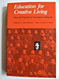 Education for Creative Living: Ideas and Proposals of Tsunesaburo Makiguchi
