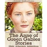 Anne of Green Gables Stories: 12 Books, 142 Short Stories, Anne of Green Gables, Anne of Avonlea, Anne of the Island, Anne's