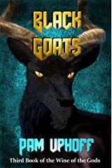 Black Goats (Wine of the Gods Book 3) Kindle Edition