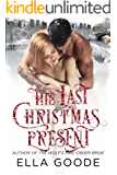 The Last Christmas Present: Billionaire Holiday Romance