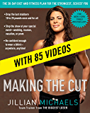 Making the Cut (Enhanced Edition): The 30-Day Diet and Fitness Plan for the Strongest, Sexiest You (English Edition)