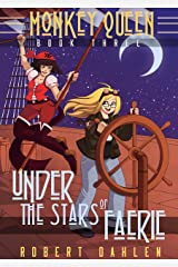 Under The Stars Of Faerie: Monkey Queen Book Three Kindle Edition