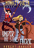 Under The Stars Of Faerie: Monkey Queen Book Three