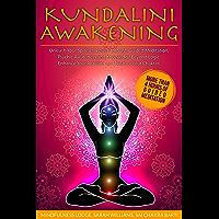 KUNDALINI AWAKENING: Unleash Your Spiritual Power Through Guided Meditation, Psychic Awareness and Knowledge Beyond Logic. Enhance Your Intuition and Balance Your Chakras. (English Edition)