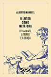 O leitor como metáfora: O viajante, a torre e a traça