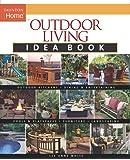 Outdoor Living Idea Book (Taunton's Idea Book Series)
