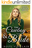 Mail Order Bride: The Cowboy & the Heiress Bride (A Clean Western Historical Romance)