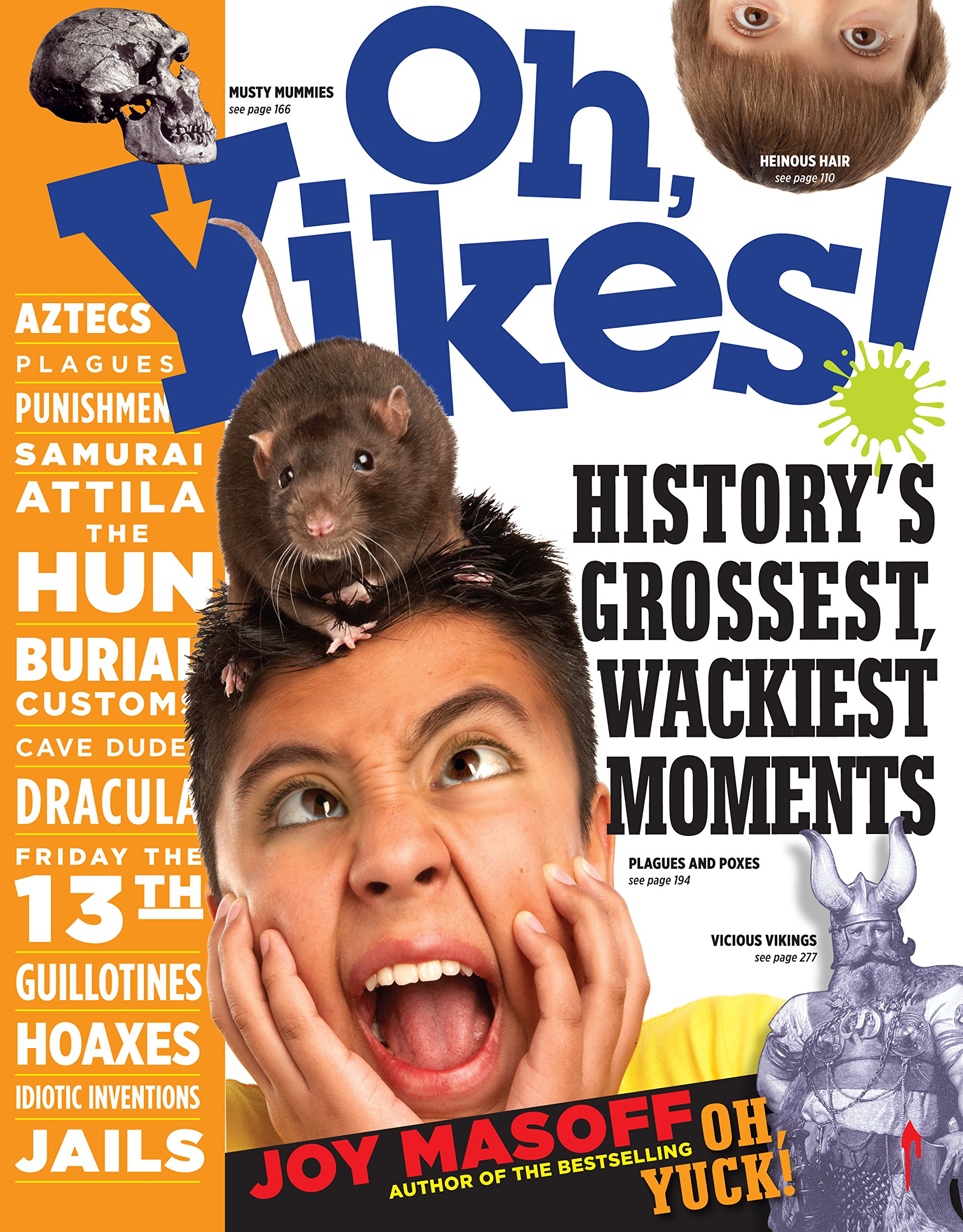 Oh, Yikes!: History's Grossest Wackiest Moments Paperback – August 24, 2006 Joy Masoff Terry Sirrell Workman Publishing Company 0761136843